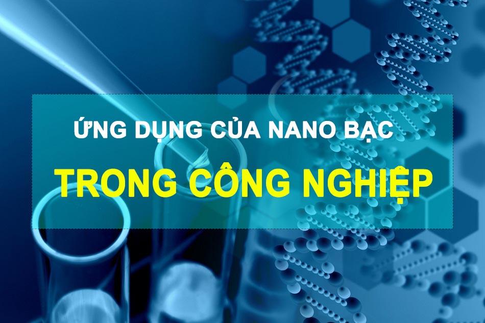 Ứng dụng của nano bạc trong công nghiệp